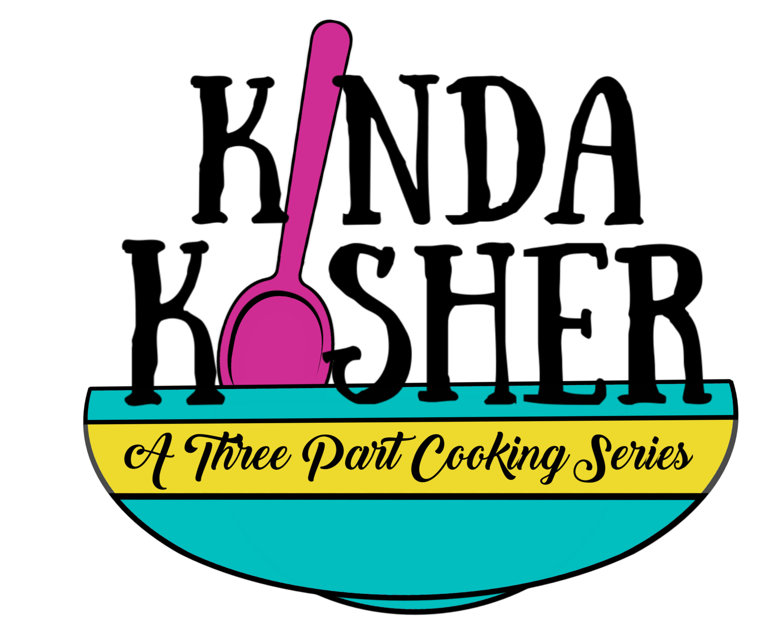 Kinda Kosher: 3 Part Cooking Series